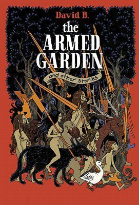 The Armed Garden and Other Stories by David B.