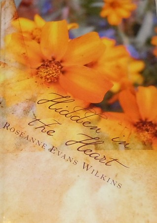 Hidden in the Heart by Roseanne Evans Wilkins