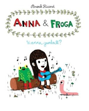 Anna and Froga: Wanna Gumball?: Wanna Gumball?