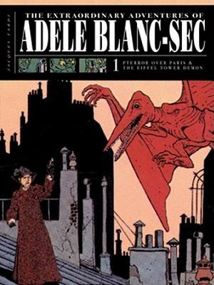 The Extraordinary Adventures of Adèle Blanc-Sec 1: Pterror Over Paris/The Eiffel Tower Demon