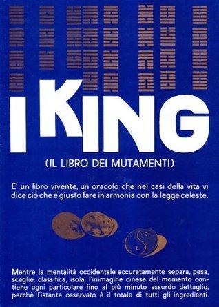 I King. Il libro dei mutamenti