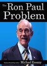 The Ron Paul Problem