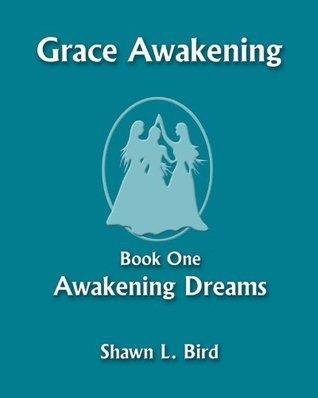 Awakening Dreams by Shawn L. Bird