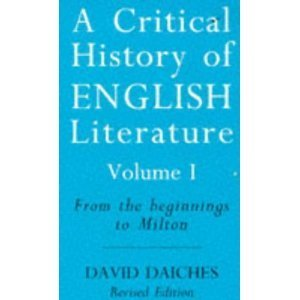A Critical History of English Literature, Volume 1: From the Beginnings to Milton