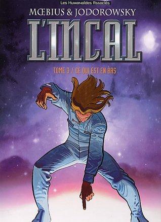 L'Incal: Ce qui est en bas (The Incal, #3)