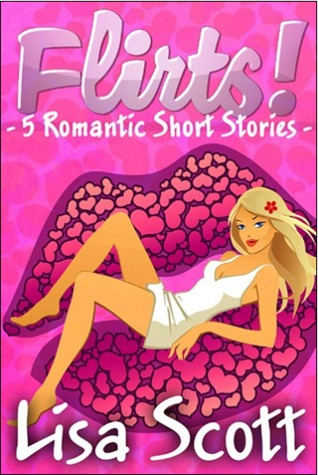 Flirts 5 Romantic Short Stories By Lisa Scott