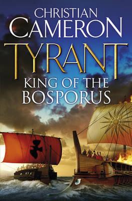 Tyrant: King of the Bosporus (Tyrant, #4)