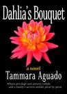 Dahlia's Bouquet by Tammara Aguado