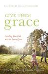Give Them Grace by Elyse M. Fitzpatrick
