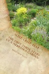 Sleep, Creep, Leap: The First Three Years of a Nebraska Garden