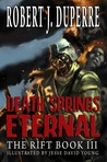Death Springs Eternal (The Rift #3)