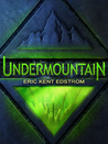 Undermountain by Eric Kent Edstrom