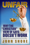 """UNFAIR: Why the """"Christian"""" View of Gays Doesn't Work"""