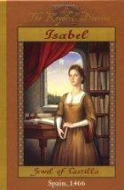 Isabel: Jewel of Castilla, Spain, 1466 (Royal Diaries #3)