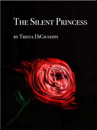 The Silent Princess by Trista DiGiuseppi