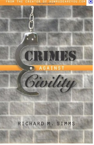Crimes Against Civility by Richard M. Simms
