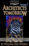 Architects of Tomorrow, Volume 1