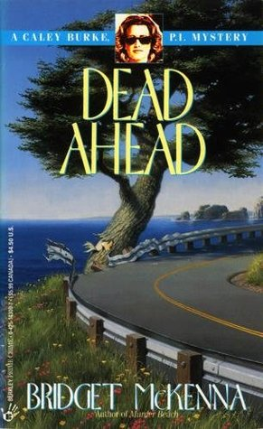 Dead Ahead by Bridget McKenna