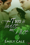 Two Is Twice As Nice by Emily Cale