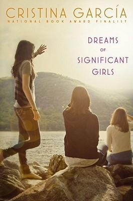 Dreams of Significant Girls by Cristina García