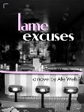 Lame Excuses by Alle Wells