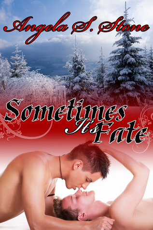 Sometimes It's Fate by Angela S. Stone