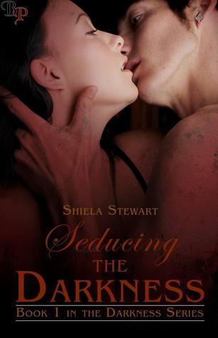 Seducing the Darkness by Shiela Stewart