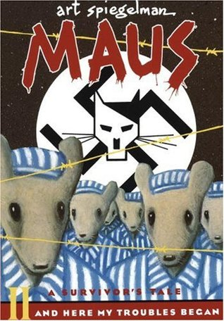 Maus II : And Here My Troubles Began (Maus, #2)