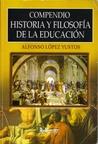 Compendio Historia y Filosofía de la Educación