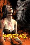 Shattered Soul (Love, Heart & Soul, #18)