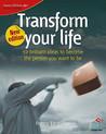 Transform Your Life (52 Brilliant Ideas)