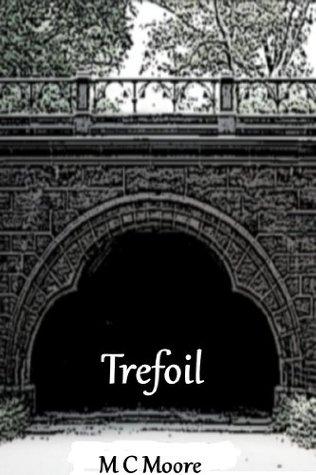 Trefoil by M.C. Moore