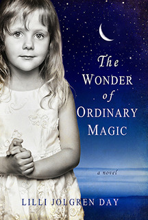 The Wonder of Ordinary Magic by Lilli Jolgren Day