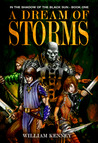 A Dream of Storms (In the Shadow of the Black Sun, #1)