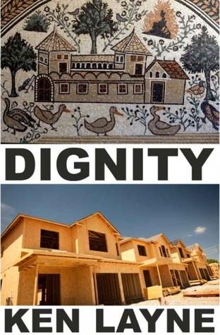 Dignity by Ken  Layne