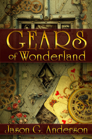 Gears of Wonderland by Jason G. Anderson