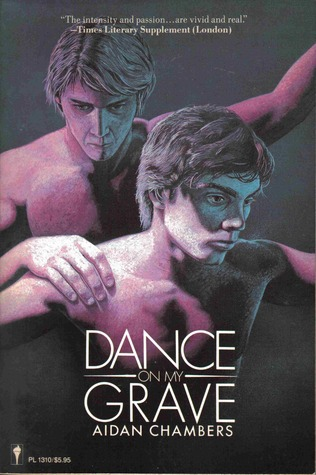 Dance on My Grave by Aidan Chambers
