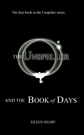 The Unspeller and the Book of Days by Eileen Sharp