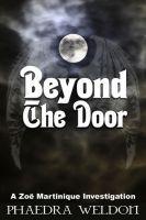 Beyond the Door by Phaedra Weldon