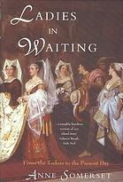 Ladies in Waiting by Anne Somerset