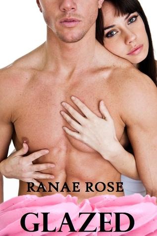 Glazed by Ranae Rose