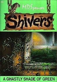 A Ghastly Shade of Green (Shivers, #2)