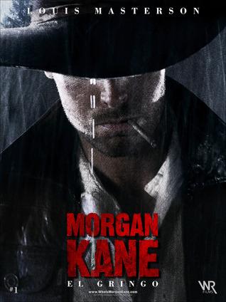 Morgan Kane - El Gringo by Louis Masterson