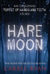 Hare Moon (The Forest of Hands and Teeth, #0.1)