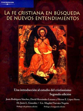 La fe cristiana en búsqueda de nuevos entendimientos by Jesús Rodríguez Sánchez