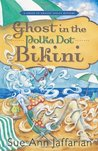 Ghost in the Polka Dot Bikini (A Ghost of Granny Apples Mystery, #2)