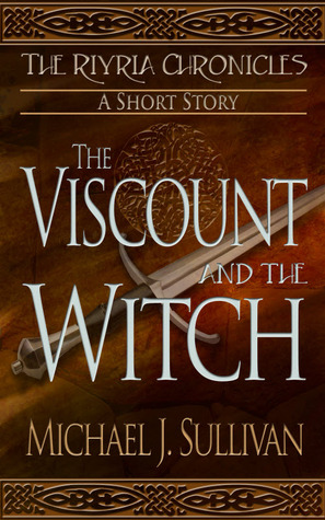 The Viscount and the Witch by Michael J. Sullivan