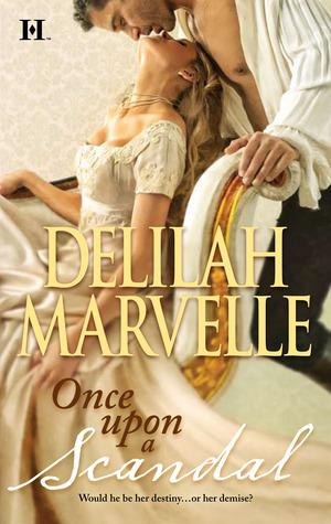 Once Upon a Scandal by Delilah Marvelle