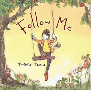 Follow Me by Tricia Tusa