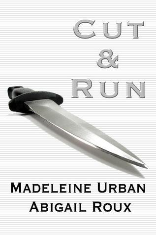 Cut & Run by Madeleine Urban